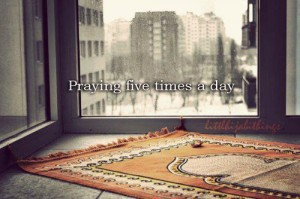 Every day, five times a day, your body, your heart and your soul, are begging you to respond to the call to prayer.