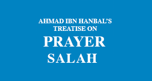 Ahmad ibn Hanbal's-Treatise on Prayer